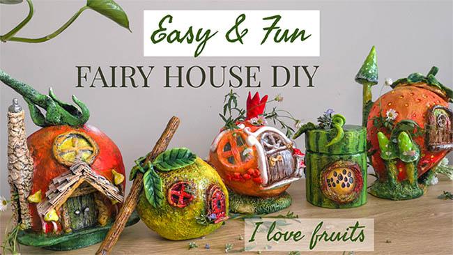 Fruits fairy house diy idea - clayitnow
